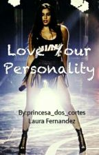 Love Your Personality by princesa_dos_cortes