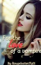 For the Love of a Vampire ( a ghost bird fan fic) ~Slow Updates by Rougebutterfly01