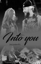 Into You by JazzmineRL