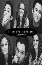 El reencuentro (Dan & Blair fanfic) by fictiongirl14