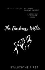 The Darkness Within by vegetalover123