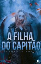 A Filha Do Capitão ↠ Livro 1 ↠ CONCLUÍDO/EM REVISÃO by -wtfkyle