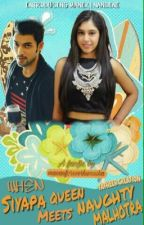 Siyapa queen mets naughty malhotra. (completed) by Parth_1103