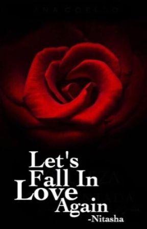 Lets Fall in Love again |✔️ by -Nitasha