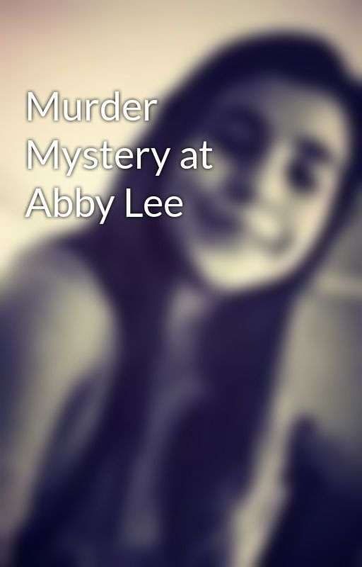 Murder Mystery at Abby Lee by petra_derose