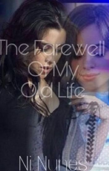The farewell of my old life