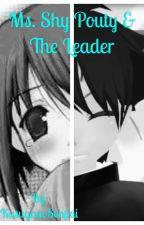 Ms. Shy Pouty & The Leader (Budo X Reader) by KasuganoSenpai
