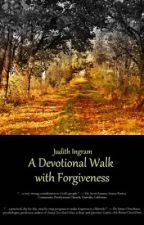A Devotional Walk with Forgiveness by vinspirepub