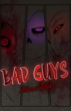 ~| ☠Bad Guys☠ |~ [AusxReader] by AllinsonBlake