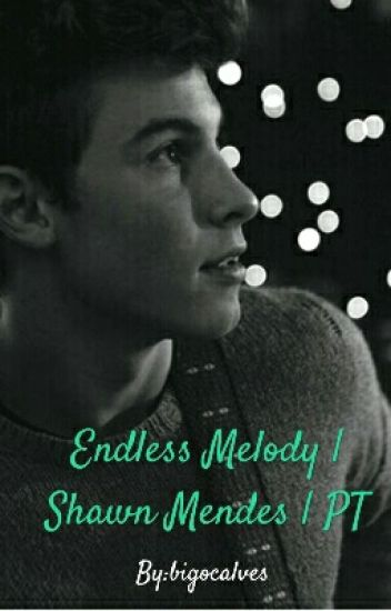 Endless Melody | Shawn Mendes | PT