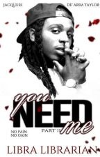 You Need Me 2: No Pain, No Gain (#Wattys2016) by theLibraLibrary