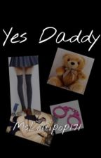 Yes Daddy || DD/LG  by MsLollipop171
