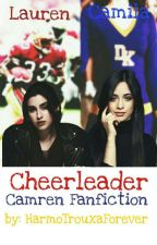 Cheerleader - Camren by HarmoTrouxaForever