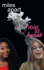 Miles Apart, Near at Heart ↛ Ally Brooke & Normani Kordei AU by NormallySings
