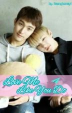 LOVE ME LIKE YOU DO (Seokmin X Soonyoung) by Seunghoney17