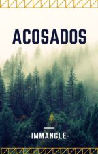 Acosados (Zodiaco) {Editando} by -ImMangle-