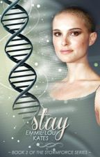 Stay - Book two in The Stormforce series by EmmielouKates