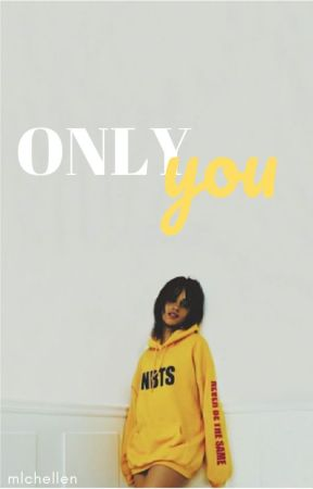 ONLY YOU [SEQUEL] by mlchellen