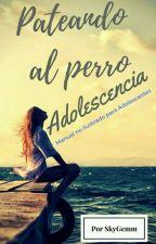 Pateando Al Perro: Adolescencia. by SkyGemm