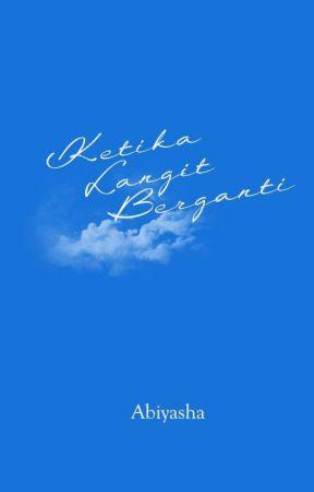 KETIKA LANGIT BERGANTI (SUDAH DIBUKUKAN) by Abiyasha