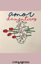 Amor de mentiras by Comolasrosas