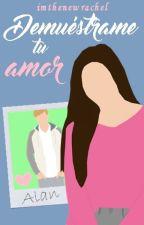 Demuéstrame tu amor by ImTheNewRachel