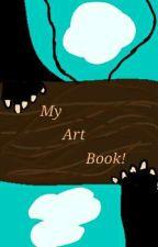 My Art Book! by Brianna_Loves_Nerds