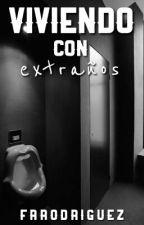 Viviendo Con Extraños by FrRodriguez