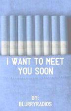 I want to meet you soon {leafycynical} by blurryradios