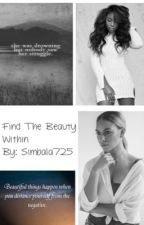 Find The Beauty Within  by simbala725