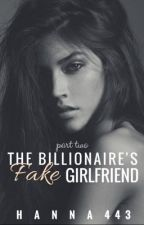 The Billionaire's Fake Girlfriend 2 ✓ by hanna443