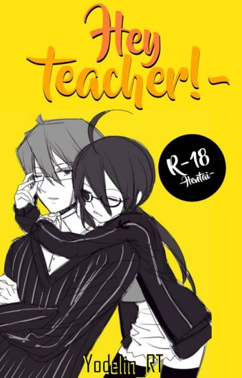 Hey teacher! ~ ♥ /WodahsXGrora/ +18(PAUSADA)