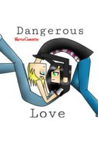 Dangerous Love by WarriorClementine