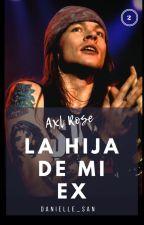 """La Hija De Mí Ex"" {Axl Rose & Guns N' Roses}  by Danielle_San"
