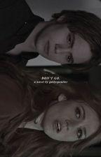 DON'T GO ↠ JASPER HALE [2] by lxwtides