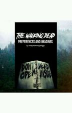 TWD preferences and imagines  by Awkward_fandom_nerd