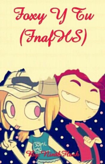 Foxy Y Tu (FnafHS) [CANCELADA]
