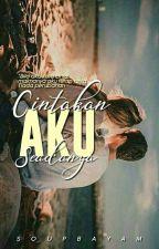 Cintakan Aku Seadanya #Wattys2017 by soupbayam