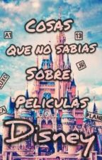 ¡Curiosidades Sobre Películas Disney! by JoaoXCX