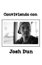 Conviviendo con Josh Dun by fonsecaxbebito