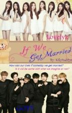 If We Get Married  by KikyRizkiIndriyani