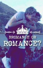 Bromance or Romance? by NarryZiamLilo