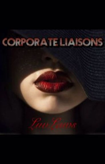 Corporate ~ Liaisons (Mature Contents)