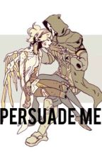 Persuade Me by Amazesinner