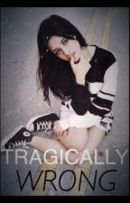•Tragically Wrong• (Camren)  by condabonfanfic