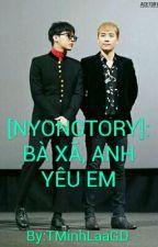 [Shotfic/Nyongtory]: BÀ XÃ, ANH YÊU EM  by TMinh_GD