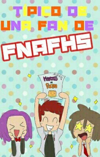 Típico de una fan de FNAFHS