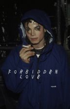 Forbidden Love | MJ by mjjcurls