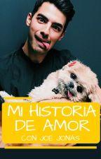 Mi historia de amor con Joe Jonas by Sarhy_Cruz