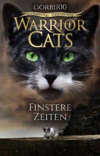 Warrior Cats - Eulenpfotes Geschichte 4 ~ Finstere Zeiten